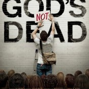 God's Not Dead (But After This Movie, He Might Just Well Be)